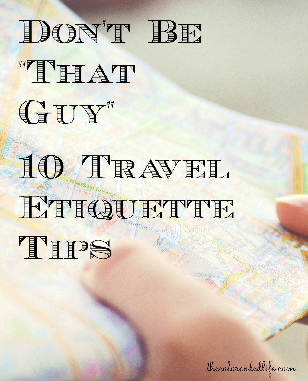 Don't Be That Guy - 10 Travel Etiquette Tips