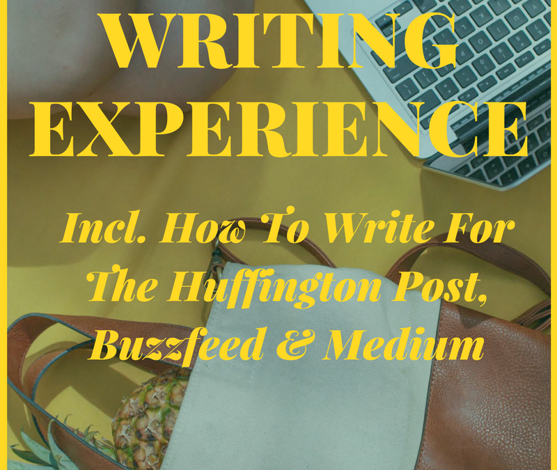 [#CareerGoals] 5 Ways To Gain Writing Experience (Incl. How To Write For The Huffington Post, Buzzfeed and Medium)