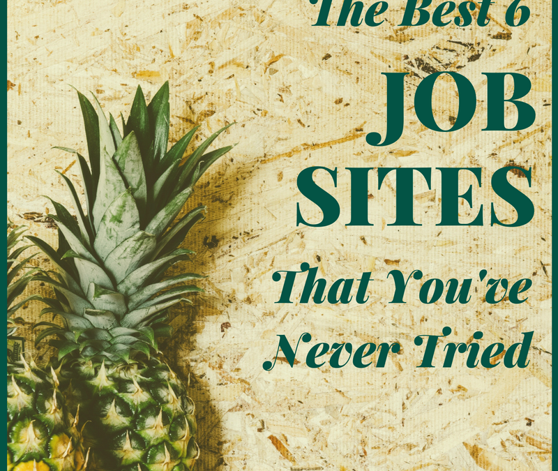 [#CareerGoals] The 6 Job Sites That You've Never Tried