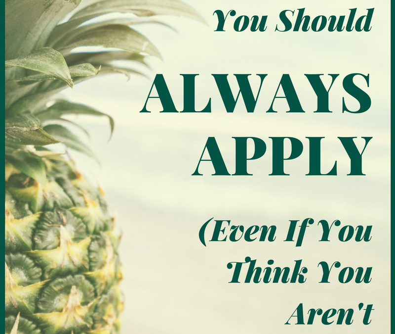 [#CareerGoals] The Reason You Should ALWAYS Apply (Even If You Think You Aren't Qualified)